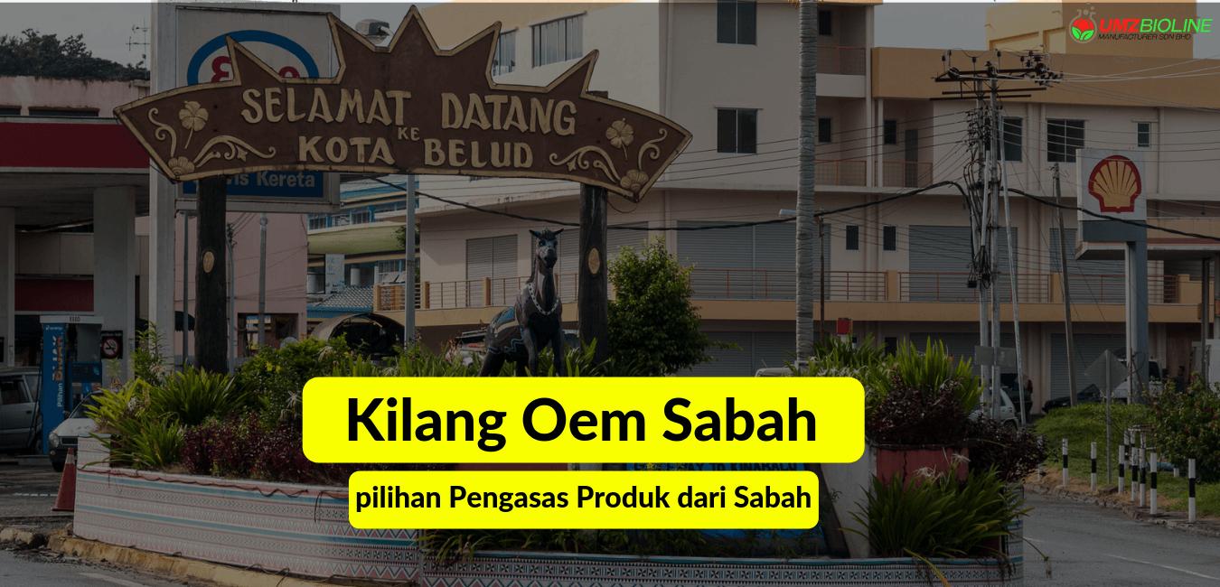 Kilang OEM Sabah | Kota Kinabalu , Tawau , Sandakan